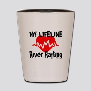 My Life Line River Rafting Shot Glass