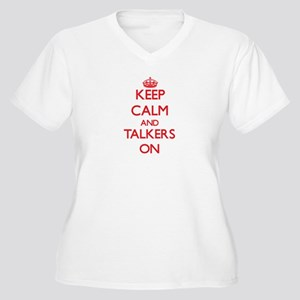 Keep Calm and Talkers ON Plus Size T-Shirt