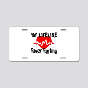 My Life Line River Rafting Aluminum License Plate