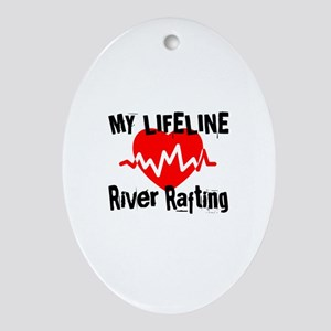 My Life Line River Rafting Oval Ornament