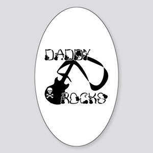 DADDY ROCKS! Oval Sticker