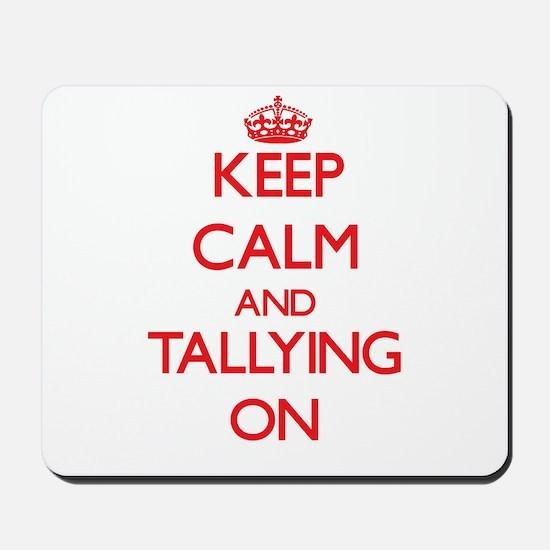 Keep Calm and Tallying ON Mousepad