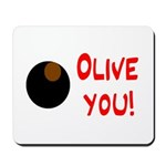 OLIVE YOU Mousepad