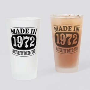 Made in 1972 - Maturity Date TDB Drinking Glass