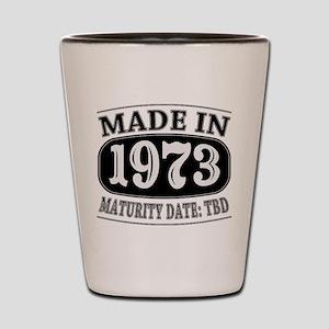 Made in 1973 - Maturity Date TDB Shot Glass
