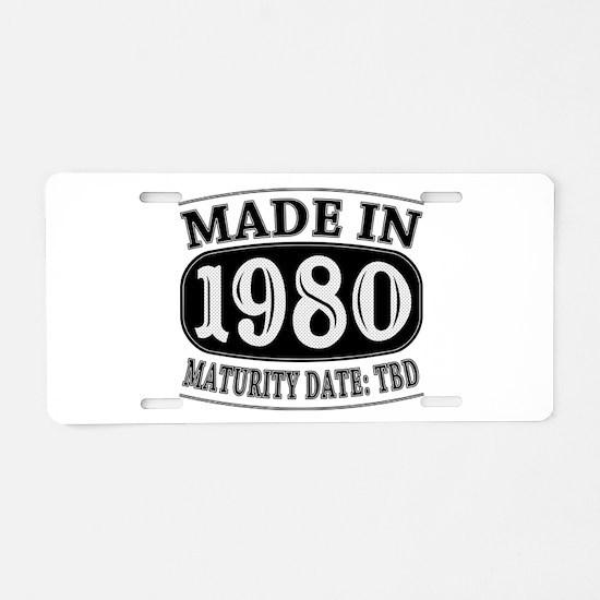 Made in 1980 - Maturity Dat Aluminum License Plate