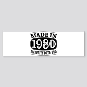 Made in 1980 - Maturity Date TDB Sticker (Bumper)