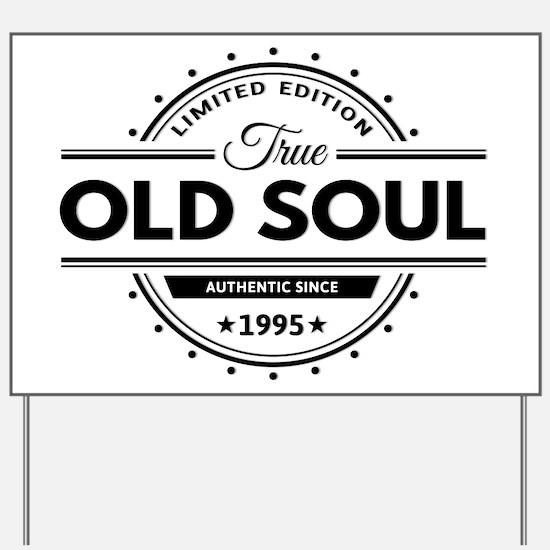 Birthday Born 1995 Limited Edition Old S Yard Sign