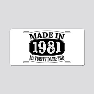 Made in 1981 - Maturity Dat Aluminum License Plate