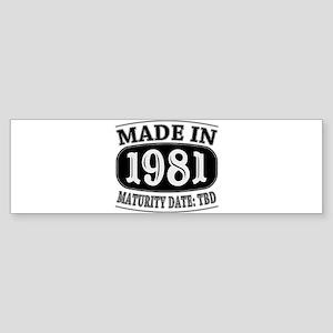 Made in 1981 - Maturity Date TDB Sticker (Bumper)