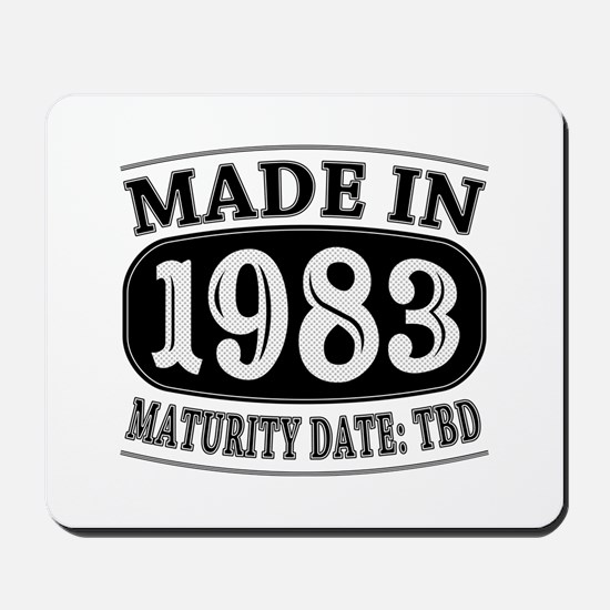 Made in 1983 - Maturity Date TDB Mousepad