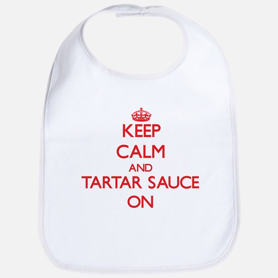 Keep Calm and Tartar Sauce ON Bib