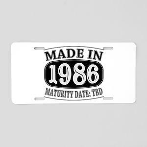 Made in 1986 - Maturity Dat Aluminum License Plate