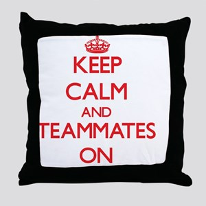 Keep Calm and Teammates ON Throw Pillow