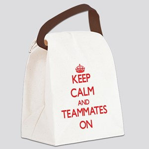 Keep Calm and Teammates ON Canvas Lunch Bag