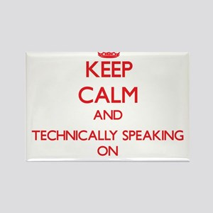 Keep Calm and Technically Speaking ON Magnets