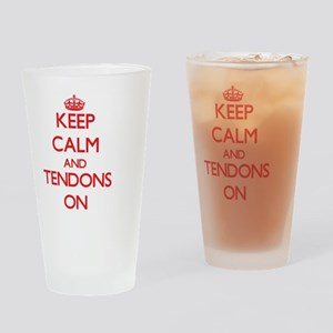 Keep Calm and Tendons ON Drinking Glass
