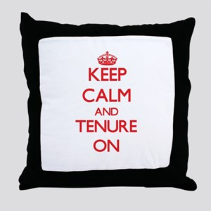 Keep Calm and Tenure ON Throw Pillow