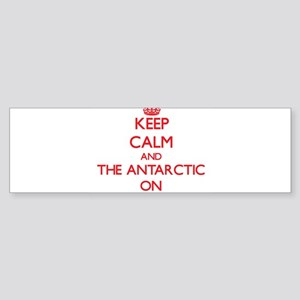 Keep Calm and The Antarctic ON Bumper Sticker
