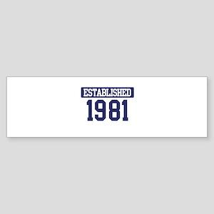 Established 1981 Bumper Sticker