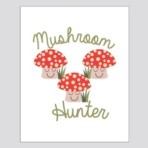 Mushrooms Hunter Posters