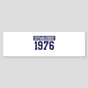 Established 1976 Bumper Sticker