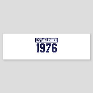 Established 1976 Bumper Sticker