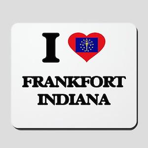 I love Frankfort Indiana Mousepad