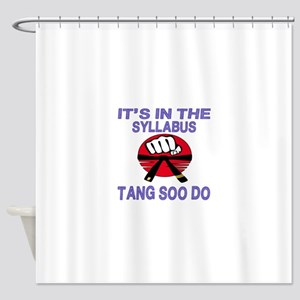 It's in the Syllabus Tang Soo Do Shower Curtain