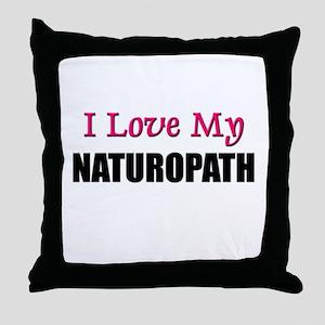 I Love My NATUROPATH Throw Pillow