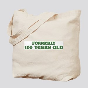 Formerly 100 Years Old Tote Bag