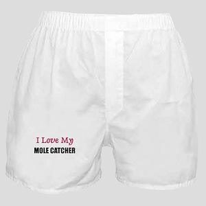 I Love My MOLE CATCHER Boxer Shorts