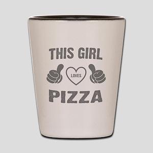 THIS GIRL LOVES PIZZA Shot Glass