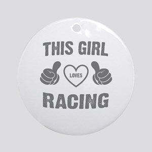 THIS GIRL LOVES RACING Round Ornament