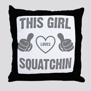 THIS GIRL LOVES SQUATCHIN Throw Pillow