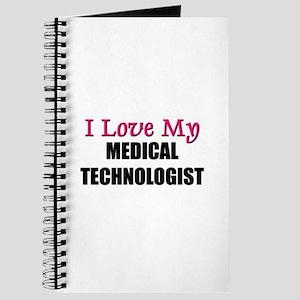 I Love My MEDICAL TECHNOLOGIST Journal