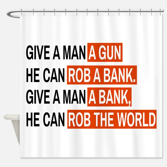 Banks Rob The World Shower Curtain