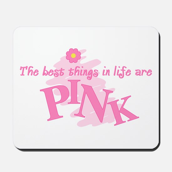 Best Things Are Pink Mousepad