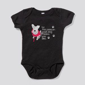 Be the Person Your Dog Thinks You Are Baby Bodysui