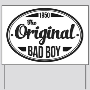 Birthday Born 1950 The Original Bad Boy Yard Sign