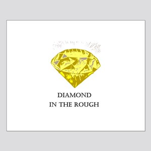 Diamond in the rough Small Poster