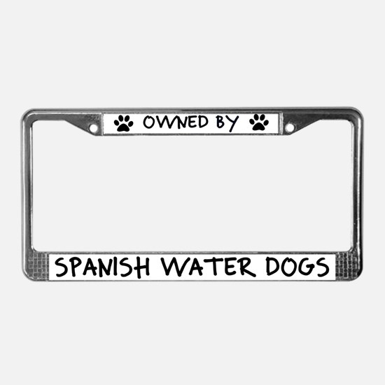 Owned by Spanish Water Dogs License Plate Frame