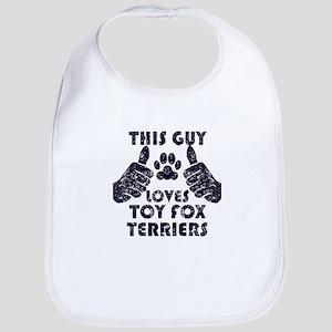 This Guy Loves Toy Fox Terriers Bib