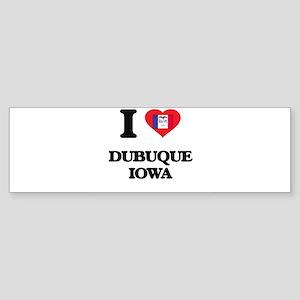 I love Dubuque Iowa Bumper Sticker