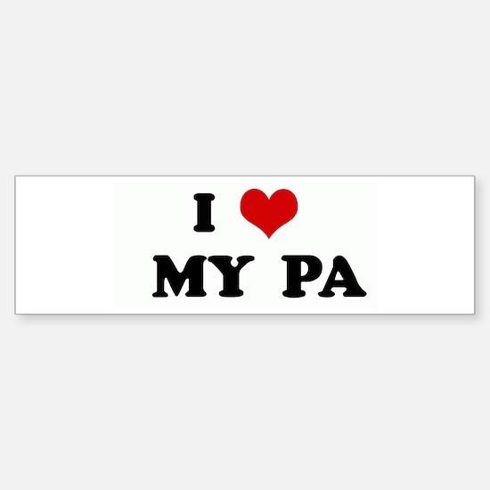 I Love MY PA Bumper Bumper Bumper Sticker