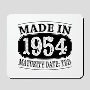Made in 1954 - Maturity Date TDB Mousepad