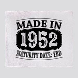 Made in 1952 - Maturity Date TDB Throw Blanket