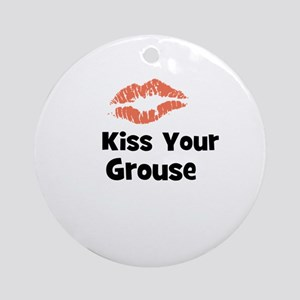 Kiss Your Grouse Ornament (Round)