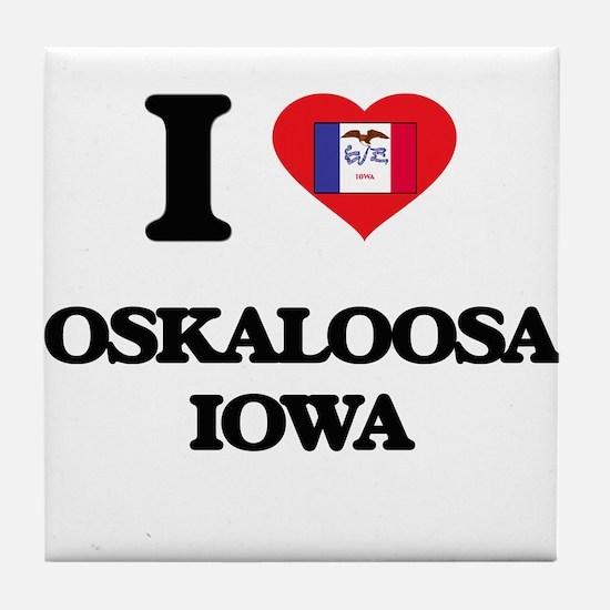 I love Oskaloosa Iowa Tile Coaster