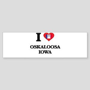 I love Oskaloosa Iowa Bumper Sticker
